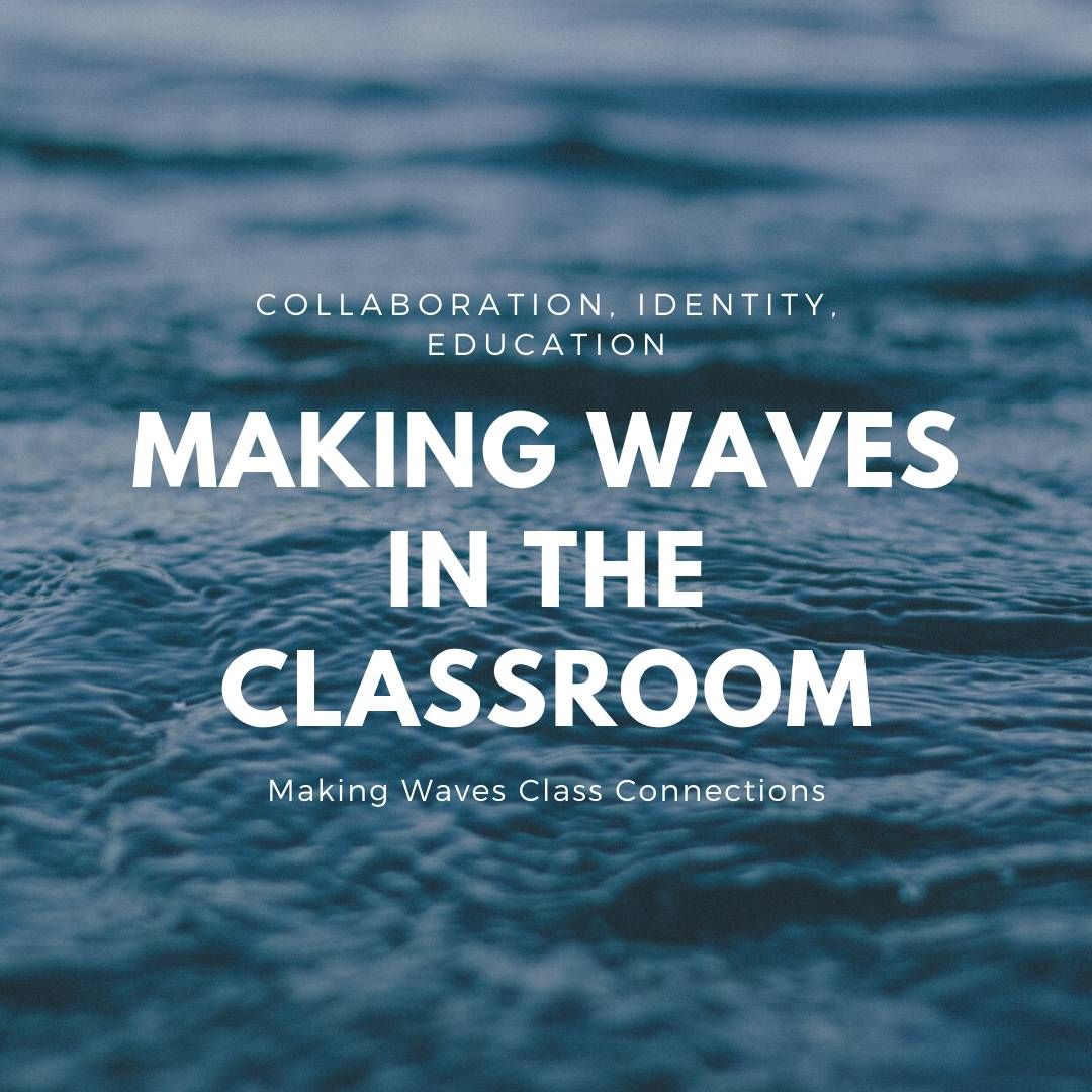 Making Waves Classroom connections